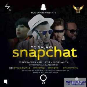 MC Galaxy - Snapchat (ft. Neza Africa, Kelly Pyle & Musicman TY)